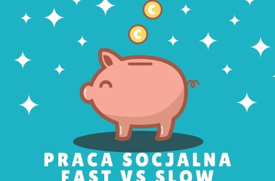 Fast vs Slow praca socjalna
