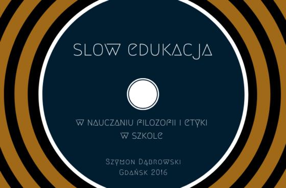 Slow edukacja w filozofii i etyce