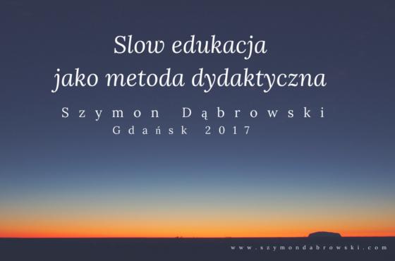 """""""Slow edukacja"""" w dydaktyce"""