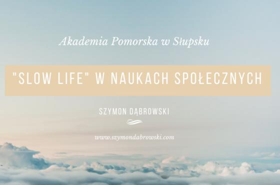 """""""Slow Life"""" w naukach społecznych"""