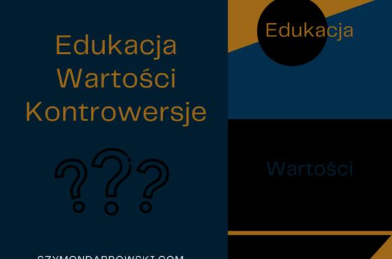 Edukacja – wartości – kontrowersje
